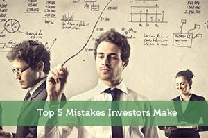 Top 5 Mistakes Investors Make