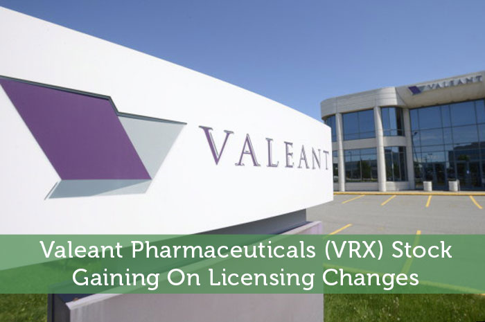 Valeant Pharmaceuticals (VRX) Stock: Gaining On Licensing Changes
