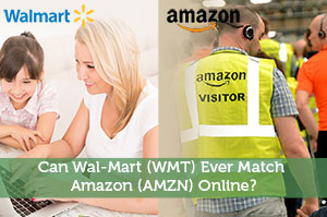 Can Wal-Mart (WMT) Ever Match Amazon (AMZN) Online?