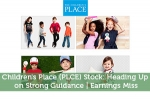 Children's Place (PLCE) Stock: Heading Up on Strong Guidance | Earnings Miss