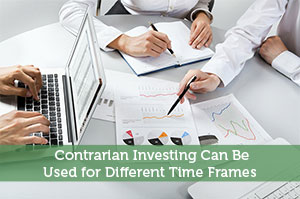 Contrarian Investing Can Be Used for Different Time Frames