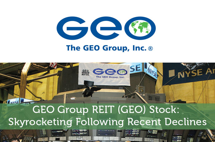 GEO Group REIT (GEO) Stock: Skyrocketing Following Recent Declines