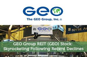 GEO Group REIT (GEO) Stock: Skyrocketing Following Recent Declines
