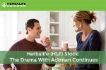Herbalife (HLF) Stock: The Drama With Ackman Continues