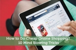 How to Do Cheap Online Shopping? 10 Mind Blowing Tricks