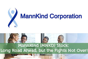 MannKind (MNKD) Stock: Long Road Ahead, but the Fights Not Over!