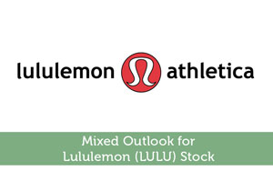Mixed Outlook for Lululemon (LULU) Stock