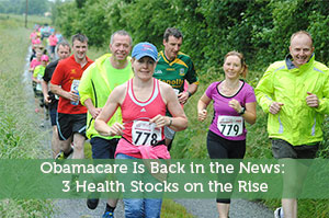 Obamacare Is Back in the News: 3 Health Stocks on the Rise