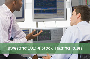 Investing 101: 4 Stock Trading Rules