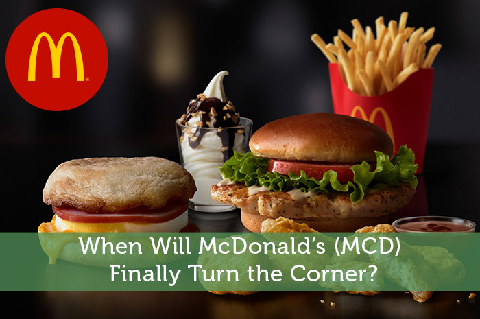 When Will McDonald's (MCD) Finally Turn the Corner?