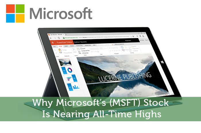 Why Microsoft's (MSFT) Stock Is Nearing All-Time Highs