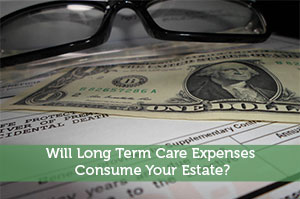 Wealth Without Stocks or Mutual Funds-by-Will Long Term Care Expenses Consume Your Estate?