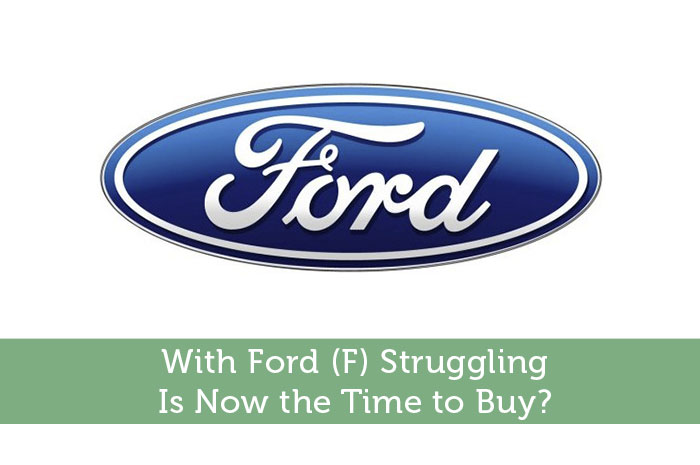 With Ford (F) Struggling, Is Now the Time to Buy?