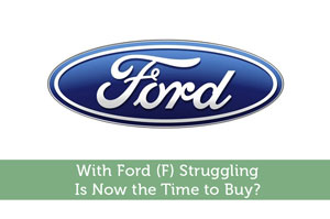 Anum Yoon-by-With Ford (F) Struggling, Is Now the Time to Buy?