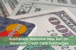Australians Welcome New Ban on Excessive Credit Card Surcharges