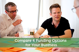 Compare 4 Funding Options for Your Business