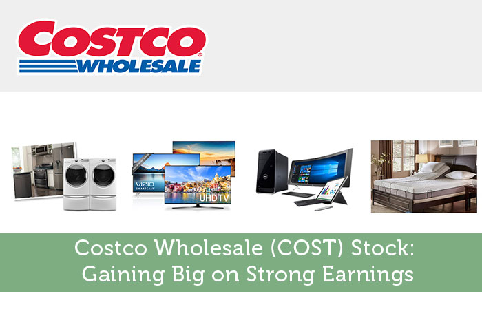 Costco Wholesale (COST) Stock: Gaining Big On Strong Earnings