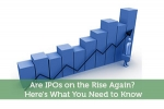 Are IPOs on the Rise Again? Here's What You Need to Know