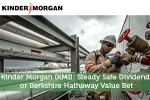 Kinder Morgan (KMI): Steady Safe Dividend or Berkshire Hathaway Value Bet