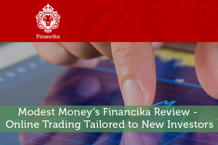 Modest Money's Financika Review - Online Trading Tailored to New Investors