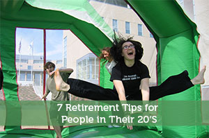 7 Retirement Tips for People in Their 20′S