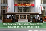 Skip Scandal-Filled Wells Fargo (WFC) in Favor of These Bank Stocks