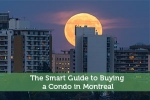 The Smart Guide to Buying a Condo in Montreal
