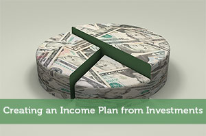 Creating an Income Plan from Investments