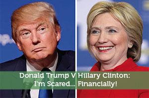 Josh Rodriguez-by-Donald Trump V Hillary Clinton: I'm Scared… Financially!