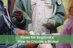 Forex for Beginners: How to Choose a Broker