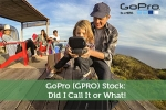 GoPro (GPRO) Stock: Did I Call It or What!
