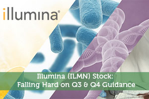 Illumina (ILMN) Stock: Falling Hard on Q3 & Q4 Guidance