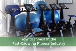 How to Invest in the Fast-Growing Fitness Industry