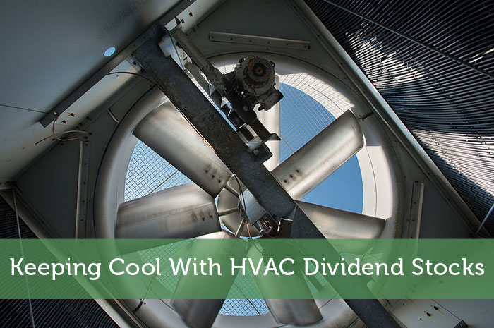 Keeping Cool With HVAC Dividend Stocks