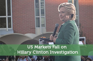 US Markets Fall on Hillary Clinton Investigation
