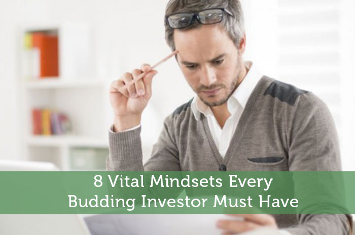8 Vital Mindsets Every Budding Investor Must Have