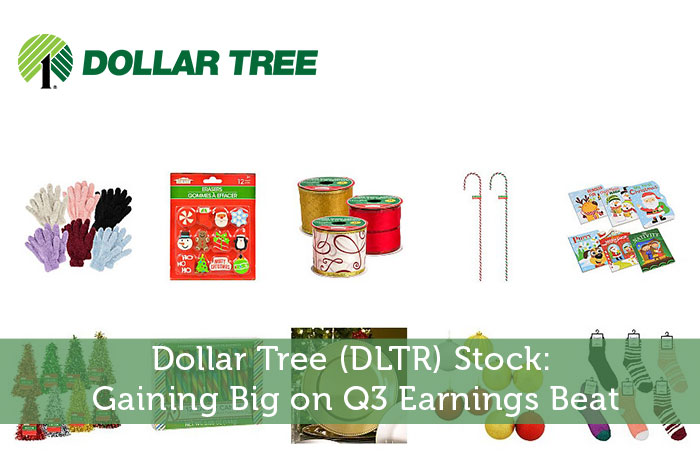 Dollar Tree (DLTR) Stock: Gaining Big on Q3 Earnings Beat
