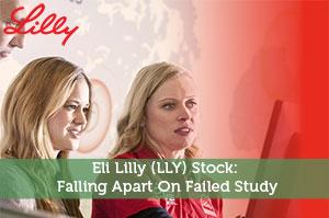 Eli Lilly (LLY) Stock: Falling Apart On Failed Study