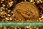 Gold's 2016 Bull Market Moving Off Course