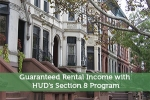 Guaranteed Rental Income with HUD's Section 8 Program
