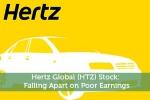 Hertz Global (HTZ) Stock: Falling Apart on Poor Earnings