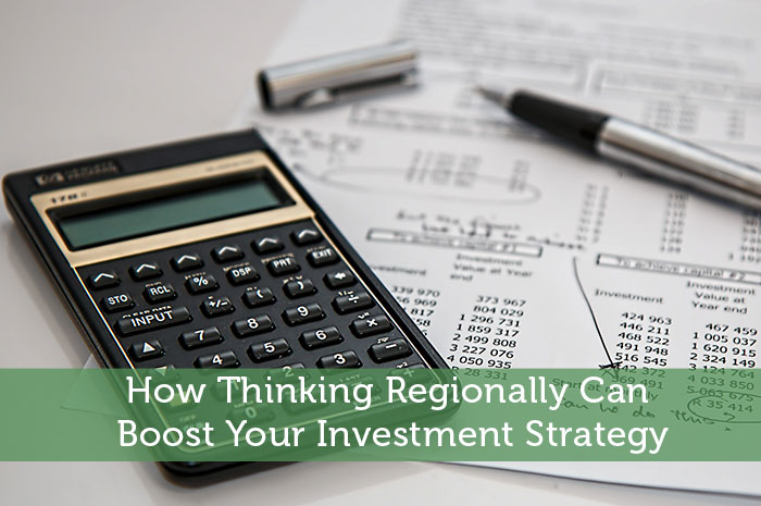 How Thinking Regionally Can Boost Your Investment Strategy