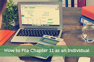 How to File Chapter 11 as an Individual