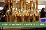 Invest in Whiskey, It's Better Than Gold