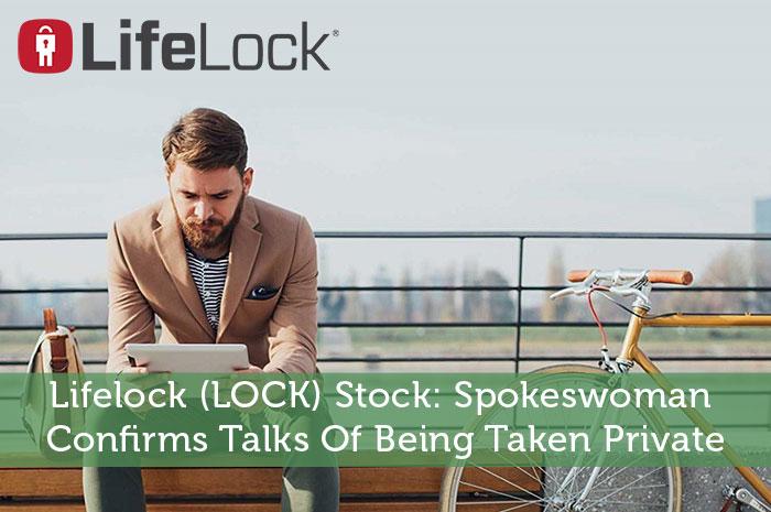 Lifelock (LOCK) Stock: Spokeswoman Confirms Talks Of Being Taken Private