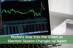 Markets Soar into the Green as Election Season Changes up Again