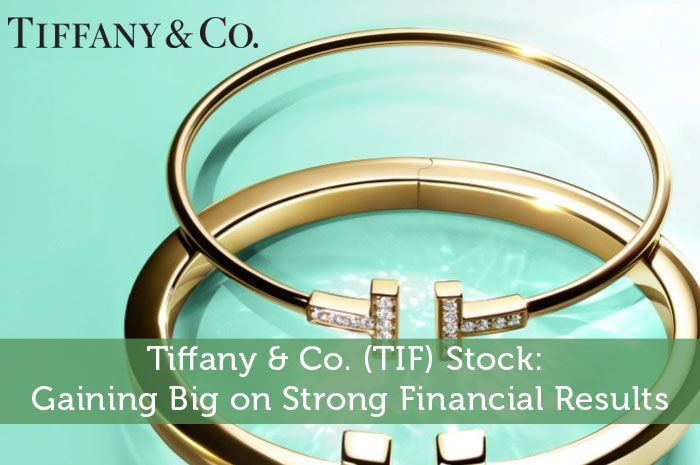 Tiffany & Co. (TIF) Stock: Gaining Big on Strong Financial Results