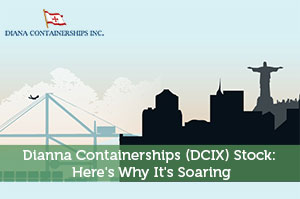Dianna Containerships (DCIX) Stock: Here's Why It's Soaring