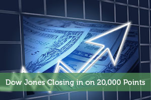 Dow Jones Closing in on 20,000 Points
