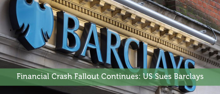 Financial Crash Fallout Continues: US Sues Barclays